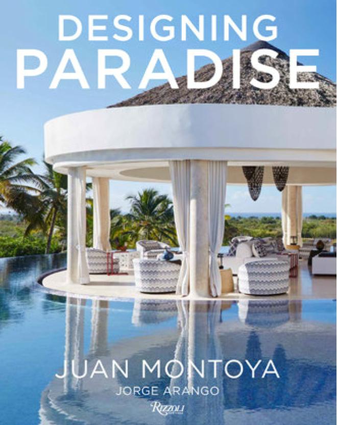 luxury interior design books 2021 Designing Paradise Juan Montoya