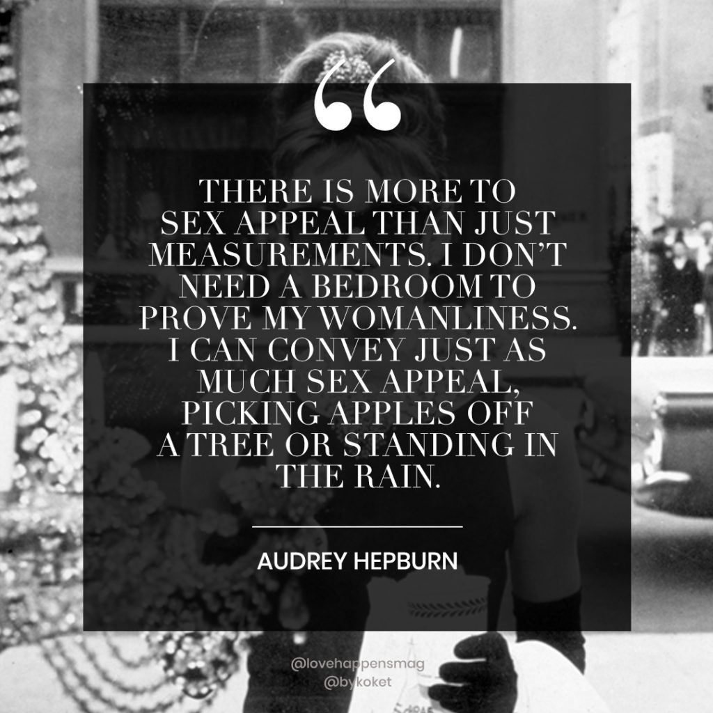 women empowerment quotes audrey hepburn - there is more to sex appeal than just measurements. i don't need a bedroom to prove my womanliness. i can convey just as much sex appeal picking apples off a tree or standing in the rain