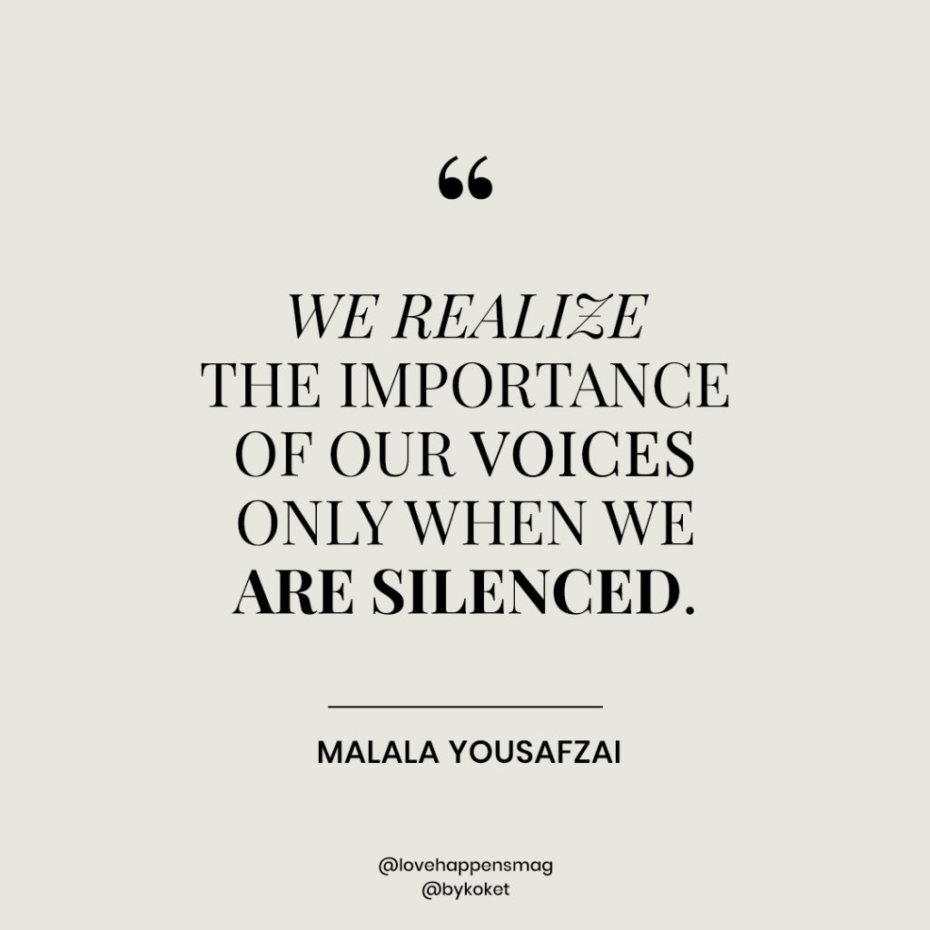 women empowerment quotes malala yousafzai - we realize the importance of our voices only when we are silenced