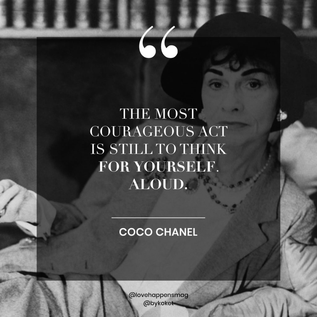 women's history month quotes coco chanel - the most courageous act is still to think for yourself. aloud.