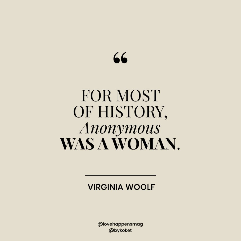 women's history month quotes virginia woolf - for most of history, anonymous was a woman
