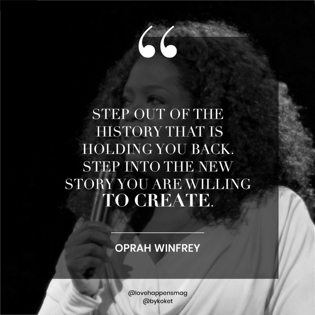 women's history month quotes oprah - step our of this history that is holding you back, step into the new story you are willing to create