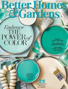 better homes and gardens magazine cover april 2021 best home decor magazines