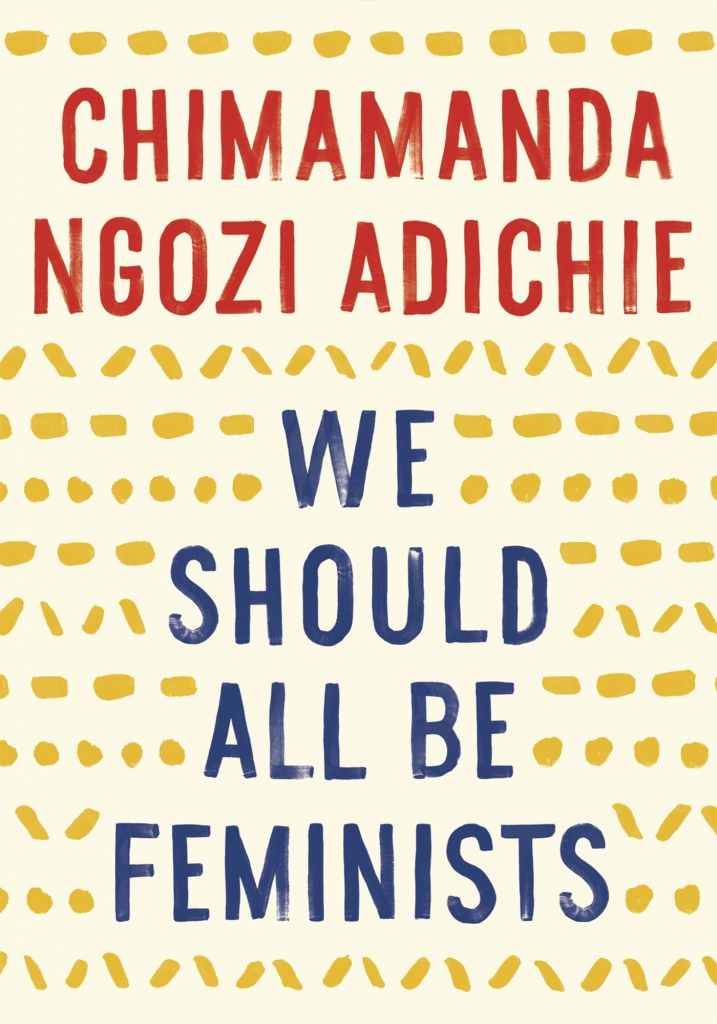 books by women for and about feminist book - We Should All Be Feminists by Chimamanda Ngozi Adichie